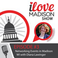 """Welcome to Episode 3 of the I Love Madison Show! The launch last week was successful, with tons of Madison residents excited about the show, the connection events around town and the upcoming events in January! This week, Neil Mathweg interviews guest Diana Lawinger, the """"Godfather"""" of the I Love Madison Show to talk about"""