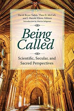 Being Called: Scientific, Secular, and Sacred Perspective...