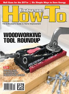Our October Digital Issue Is LIVE!! Take a look at some DIY tips for ways to save energy, the latest in woodworking tools and more.