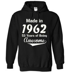 MADE IN 1962 - 53 years of being awesome ! T-Shirts, Hoodies (39.45$ ==► Order Here!)