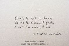 """Ecoute ton cœur, il sait 📌 """"Listen to the wind, it sings. Listen to the silence, he speaks. Positive Quotes, Motivational Quotes, Inspirational Quotes, Smart Quotes, Love Quotes, Artist Quotes, French Quotes, Magic Words, Some Words"""