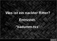 Was ist ein nackter Ritter? Funny As Hell, Funny Cute, Hilarious, You Make Me Laugh, Self Conscious, Good Jokes, Puns, True Stories, I Laughed