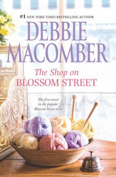 The Shop on Blossom Street: Debbie Macomber: Blossom Street series. Debbie Macomber, Good Books, Books To Read, My Books, Blossom Street Series, Cedar Cove, Knitting Club, Great Friends, Book Authors