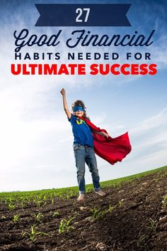 27 Good Financial Habits You Need For Ultimate Financial Success