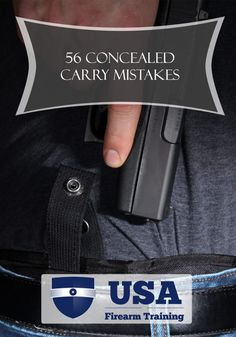 56 Concealed Carry Mistakes and How to Avoid Them     --by Jacob Paulsen on March 1, 2016