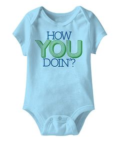Look what I found on #zulily! Aqua 'How You Doin' Bodysuit - Infant by American Classics #zulilyfinds