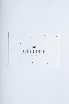 Welcome little one - kaart voor de babykamer of om te versturen - www.leesign.nl #kaart #zwart #wit #babykamer #nursery #kroon #crown #little one #leesign