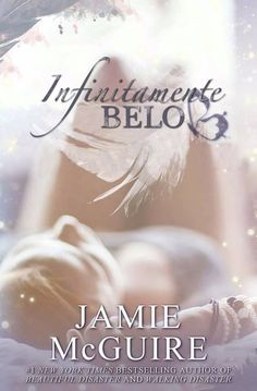 Infinitamente Bello is the Portuguese translation of Endlessly Beautiful by Jamie McGuire. Any reproduction of this copyrighted material may NOT be shared in whole or in part. This is a work of fiction and any similarities to places or people are purely coincidental. Copyright ©Jamie McGuire 2015. Translation by Carol Ordonha.
