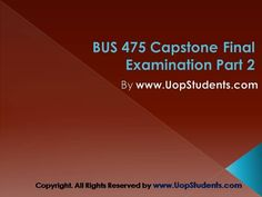 Bus 475 final exam answers free will be provided for the Bus 475 integrated business topics final exam. Discussion session will also be held for the students regarding the correct answers. Apa Formatting, Final Examination, Organizational Goals, Communication Techniques, Exam Answer, Business Studies, Final Exams, Multiple Choice, Finals