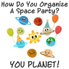 How Do You Organize a Space Party? You Planet! This cartoon design of the solar system is great for a space themed kid's birthday, or even a geeky grownup. Check out all the out-of-this-world stuff for nerds at Cafe Pretzel. Nerd Birthday, Birthday Jokes, Space Puns, Solar System Tattoo, Bad Puns, Science Jokes, Space Party, Jokes For Kids, Cartoon Design