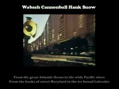 Wabash Cannonball Hank Snow with Lyrics - YouTube