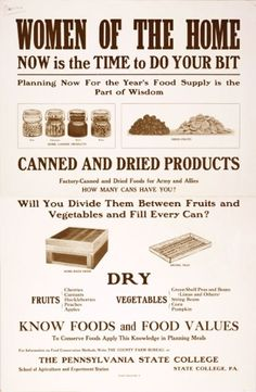 Women of the Home, now is the time to do your bit. Canned and dried products. -- WWI propaganda poster (USA), c. Vintage Advertisements, Vintage Ads, Vintage Food, Retro Ads, Vintage Images, Vintage Posters, Wartime Recipes, Dig For Victory, Depression Era Recipes