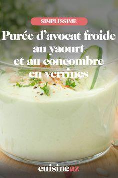 Cette purée d'avocat froide au yaourt et au concombre servi en verrines est facile à préparer. #recette#cuisine #puree #avocat #yaourt #concombre #verrines Food Inspiration, Nutrition, Food And Drink, Pudding, Fruit, Cooking, Desserts, Vegetarian, Yogurt