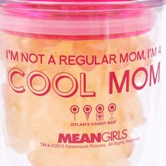 """Mean Girls """"I'm Not a Regular Mom, I'm a Cool Mom"""" Plastic Wine Tumbler with Gummy Bears 