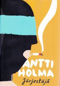 Title: Järjestäjä   Author: Antti Holma   Designer: Elina Warsta Author, Orange, Cover, Outdoor Decor, Movie Posters, Design, Film Poster, Writers