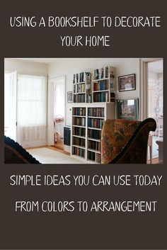 Simple, quick ideas for using bookshelves for home decoration. Honor the book and celebrate the author on every shelf of your home.