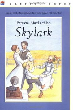 """""""Skylark"""" by Patricia MacLachlan-- sequel to Sarah Plain and Tall. We also enjoyed the Hallmark movie by the same name (borrowed from the library)"""