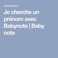 Je cherche un prénom avec Babynote | Baby note