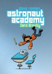 Astronaut Academy: Zero Gravity: Dave Roman: along with Re-Entry