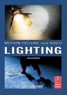 Motion Picture and Video Lighting – Second Edition