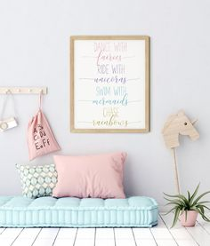 Dance With Fairies, Ride A Unicorn, Swim With Mermaids, Chase Rainbows, Nursery Printable by LilaPrints. Girls Nursery, Girl Room Decor, Baby Shower Gift. Perfect artwork for the modernist home or office. Modern, chic, sophisticated #Bibleverse #kitchenwalldecorideas #bedroomdecor #wallpainting