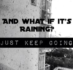 Its raining? No excuses! Just go out and workout!