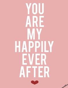 My happily ever after.