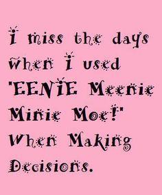Eenie Meenie Minie Moe....