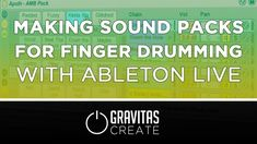 Ableton Live Tutorial: Making Sound Packs for Finger Drumming w/ Apoth