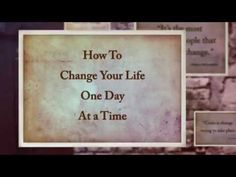 How To Change Your Life One Day At A Time