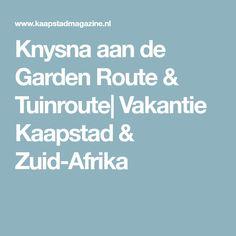 Knysna aan de Garden Route & Tuinroute| Vakantie Kaapstad & Zuid-Afrika