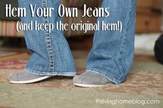 How to hem your own jeans and keep original hem. Now I just need a sewing machine!