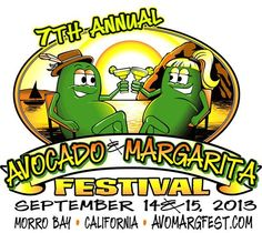 Morro Bay..Avocado & Margarita Festival.. my 2 favorite things in one place. We have a blast !!