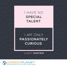 """I have no special talent. I am only passionately curious."" ~ Albert Einstein #quote"