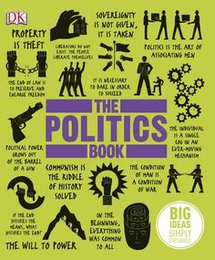 The Politics Book: Big Ideas Simply Explained by DK Publishing Science Books, Social Science, Science Ideas, Cgi, Books To Read, My Books, Free Books, Story Books, Reading Books