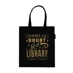 """When in Doubt go to the Library Tote Bag. """"When in doubt go to the library."""" - Hermione Granger  With every purchase of a tote, Out of Print sends one book to a community in need."""