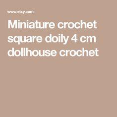 Miniature crochet square doily 4 cm dollhouse crochet