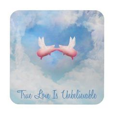 Flying Pigs Kissing-True Love Is Unbelievable Coaster - animal gift ideas animals and pets diy customize True Love, Love Is, Pig Puns, Flying Pig, Diy Stuffed Animals, Pet Gifts, Animals And Pets, Love Quotes, Coasters