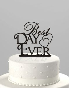 Wedding Cake Topper Best Day Ever, Acrylic Cake Topper [CT33]