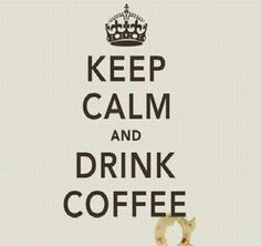 Keep calm and drink coffee #funny