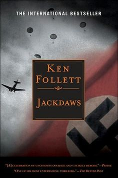 """Jackdaws by Ken Follett - """"a gang of all female saboteurs go behind German lines"""" There's lots of action is this book!"""
