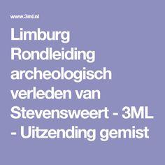 Limburg Rondleiding archeologisch verleden van Stevensweert - 3ML - Uitzending gemist