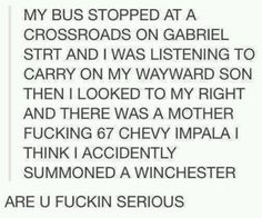 Oh god I wish I could summon a Winchester!!