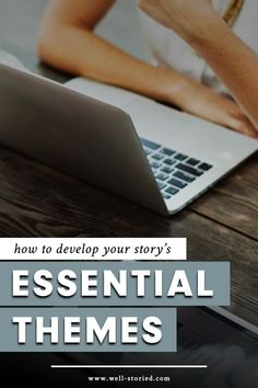 How to Develop Your Story's Themes by Kristen Kieffer | Well-Storied.com