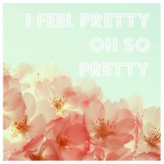 I Feel Pretty Oh So Pretty - Typography - Spring - Love - Text - Type - Quote - Fine Art Photograph  - Flower Art - Cherry Blossom - Bloom on Etsy, $35.00. ***reminds me of dirtying dancing***