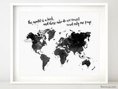 Printable world map in watercolor style, the world is a book and those who do not travel read only one page, black and white map…