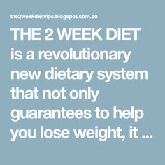 THE 2 WEEK DIET is a revolutionary new dietary system that not only guarantees to help you lose weight, it also promises to eliminate more body fat - faster than anything you've tried before.