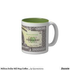 Million Dollar Bill Mug Coffee Mug Cup