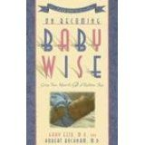 On Becoming Baby Wise: Giving Your Infant the Gift of Nighttime Sleep (Paperback)By Gary Ezzo