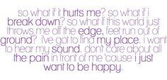 Happy - Leona Lewis- a song with a lot of meaning to me.